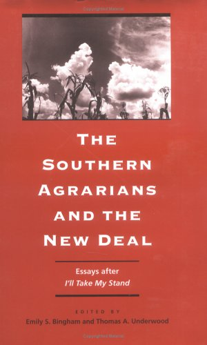 The Southern Agrarians and the New Deal: Essays after I'll Take My Stand (The Publications of the Southern Texts Society)