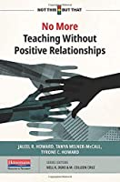 No More Teaching Without Positive Relationships (Not This but That)