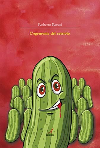 L'egemonia del cetriolo