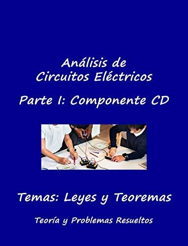 Circuitos Eléctricos: Parte CD: Tema: Leyes y Teoremas