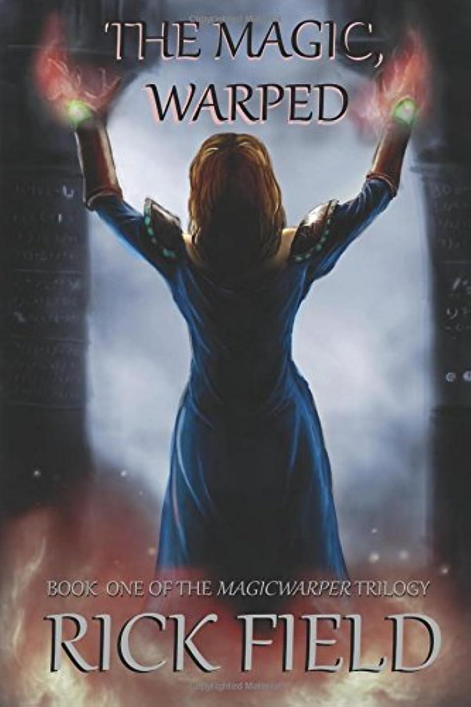 法王崇拝する誓うThe Magic, Warped (The MagicWarper Trilogy)