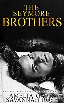 The Seymore Brothers: Liebesroman (Starline Lovers 1) (German Edition) par [Amelia Gates, Savannah Rose]