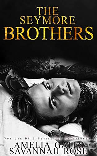 The Seymore Brothers: Liebesroman (Starline Lovers 1) von [Amelia Gates, Savannah Rose]