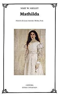Mathilda par Mary Shelley