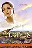 Forgiven (Sisters of the Heart, Book 3) (Sisters of the Heart, 3)