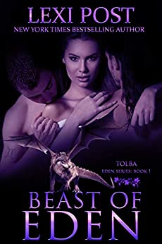 Beast of Eden (Eden Series: Tolba Book 1) by [Lexi Post]