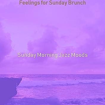 Feelings for Sunday Brunch