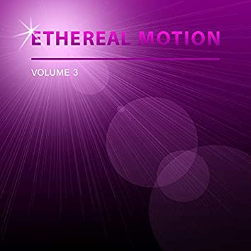 Ethereal Motion, Vol. 3