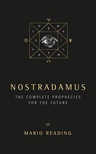 Nostradamus: The Complete Prophesies for the Future