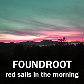 Red Sails In The Morning