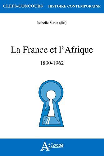 La France et l'Afrique, 1830-1962