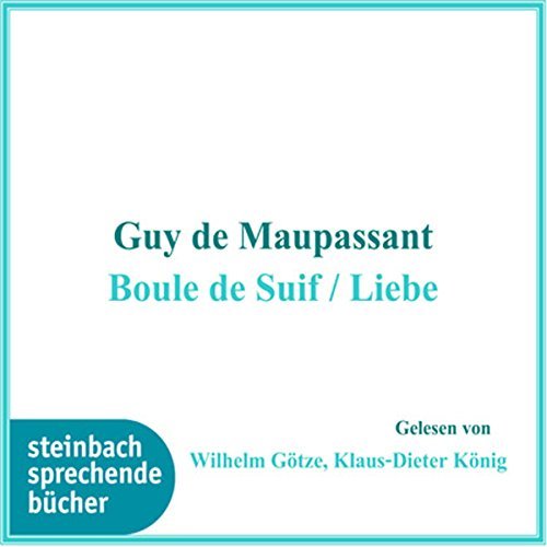 Boule de Suif / Liebe audiobook cover art