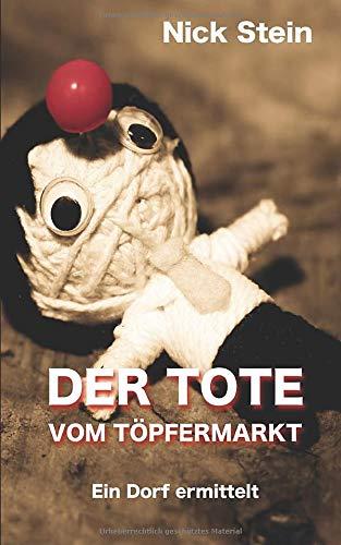 Image of Der Tote vom Töpfermarkt: Eine nicht ganz ernst zu nehmende Krimikomödie
