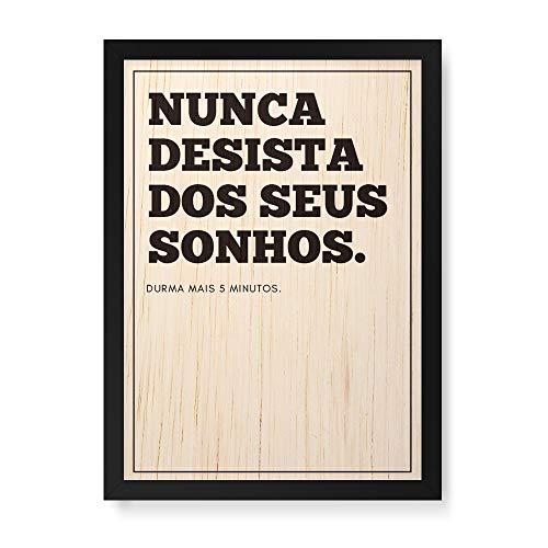 Arte Maníacos Quadro Decorativo em Madeira Nunca Desista dos Seus Sonhos - 23x16,25cm (Moldura caixa em laca preta)