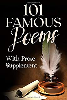 101 Famous Poems with Prose Supplement: Annotated