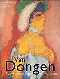 Van Dongen - Fauve, anarchiste et mondain de Anita Hopmans ( 25 mai 2011 ) - 25/05/2011