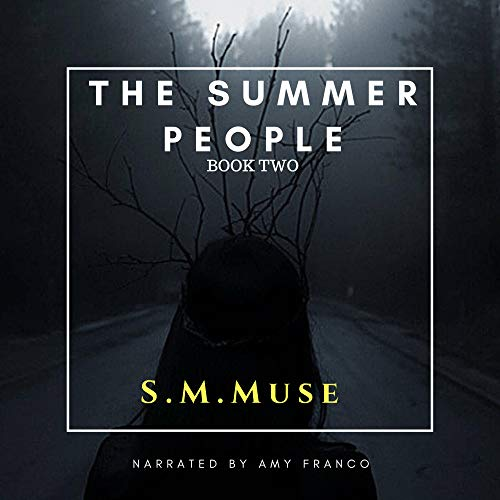 The Summer People, Book Two Audiobook By S.M. Muse cover art