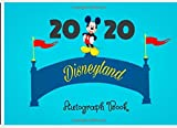 Disneyland 2020 Autograph Book: Perfect Gift For (Best Friends, Lover, Girl Friend, Daughter,Son)Kids personalized Autograph & Character Signature ... character pages for your Disney  Vacation