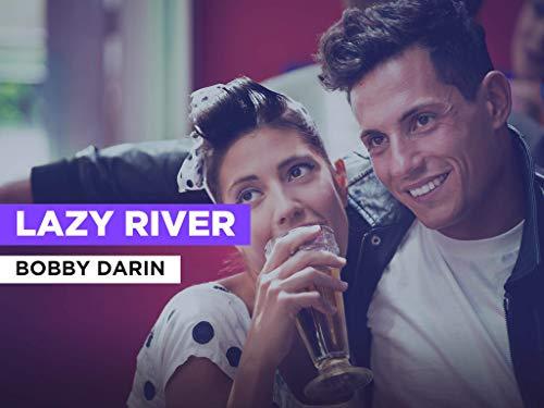 Lazy River al estilo de Bobby Darin