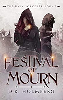 Festival of Mourn (The Dark Sorcerer Book 1) by [D.K. Holmberg]