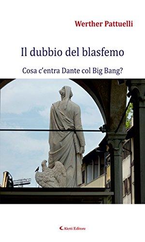 Il dubbio del blasfemo - Cosa c'entra Dante col Big Bang? (Italian Edition)