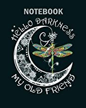 Notebook: hello darkness my old friend moon and dragonfly - 50 sheets, 100 pages - 8 x 10 inches