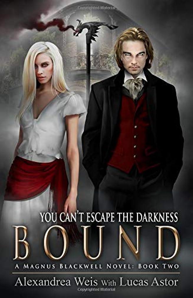 ゼリー風邪をひくコメンテーターBound (A Magnus Blackwell Novel)