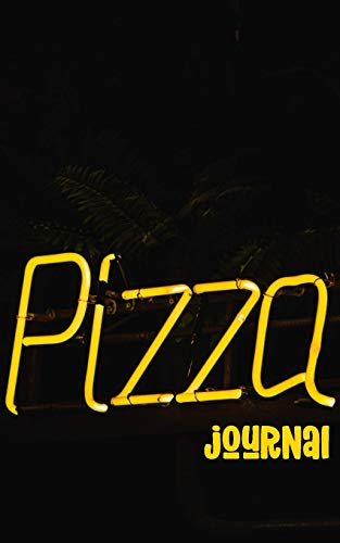 Pizza Journal: Review Notebook - Gift for Pizza Lovers - Neon Sign