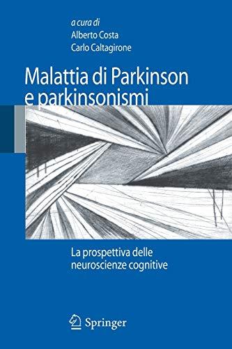 Malattia di Parkinson e parkinsonismi: La prospettiva delle neuroscienze cognitive (Italian Edition)