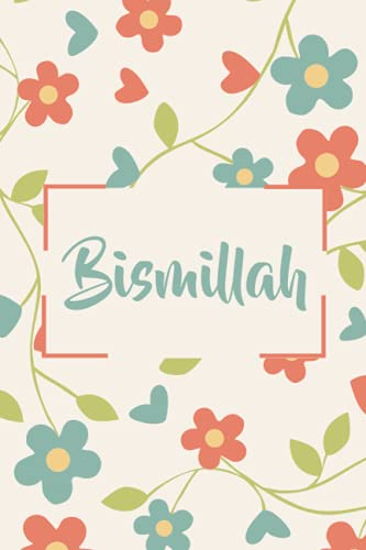 Bismillah Notebook: Muslim Journal,Islamic Journal Gift For Men and Women and Kids |120 Lined Pages