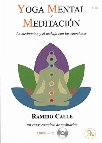 Yoga mental y meditación. La meditación y el trabajo con las emociones (RAMIRO CALLE)