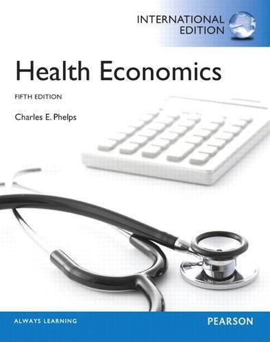 Health Economics Pie No Us Sale by Charles E. Phelps (2012-06-01)