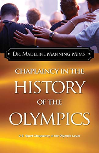 Chaplaincy in the History of the Olympics: U.S. Sport Chaplaincy at the Olympic Level