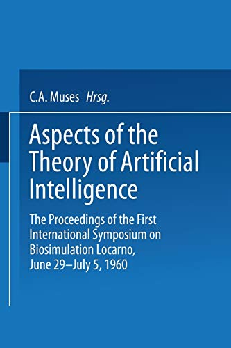 Aspects of the Theory of Artificial Intelligence: The Proceedings of the First International Symposium on…
