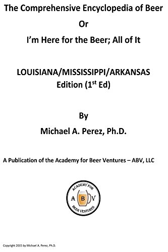 The Comprehensive Encyclopedia of Beer: Lousiana/Mississippi/Arkansas Edition (English Edition)