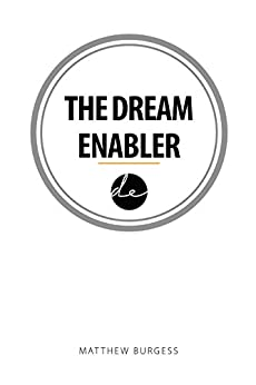 The Dream Enabler by [Matthew Burgess]