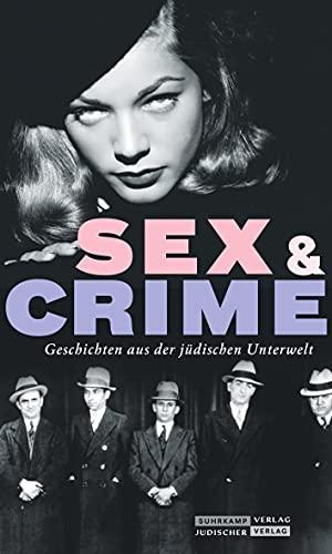 Jüdischer Almanach Sex & Crime: Geschichten aus der jüdischen Unterwelt.