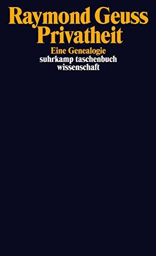 Privatheit: Eine Genealogie (suhrkamp taschenbuch wissenschaft)