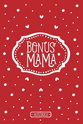 Bonusmama | Notizbuch für die Stiefmama | liniert | rot | ca. Din A5 (6×9 inch): Geschenk für die Stiefmutter | Muttertagsgeschenk | Geschenkbuch Mama Patchworkfamilie