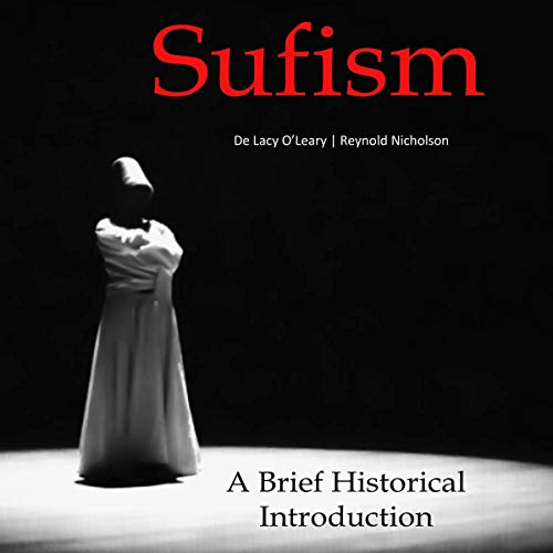 Sufism Audiobook By De Lacy O'Leary,                                                                                        Reynold Nicholson cover art