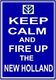 Uptell Keep Calm & Fire Up The New Holland Metal Sign 8x12 Inch Tractor Baler Loader Gift Plaque