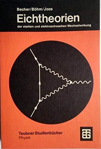 Eichtheorien der starken und elektroschwachen Wechselwirkung.