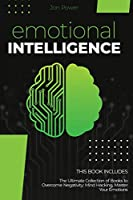 Emotional Intelligence: 2 Books in 1. The Ultimate Collection of Books to Overcome Negativity: Mind Hacking, Master Your Emotions