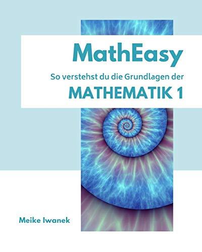 MathEasy - So verstehst du die Grundlagen der Mathematik 1