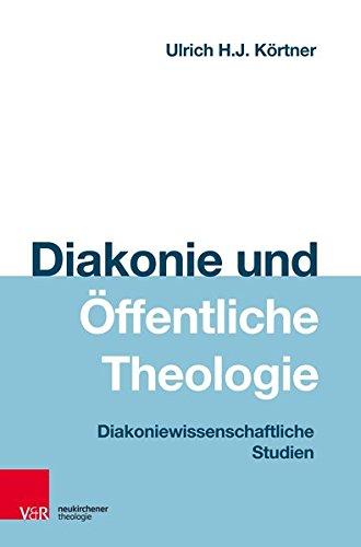 Diakonie und Öffentliche Theologie: Diakoniewissenschaftliche Studien