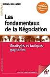 Les fondamentaux de la négociation - Stratégies et tactiques gagnantes