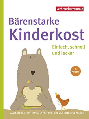 Bärenstarke Kinderkost: Einfach, schnell und lecker