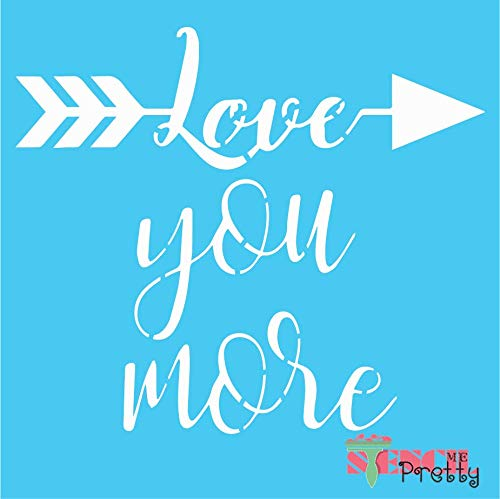 """Love You More Shabby Chic Love Arrow Stencil Best Vinyl Large Stencils for Painting on Wood, Canvas, Wall, etc.-S (11"""" x 10"""")