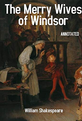 The Merry Wives of Windsor Annotated: Folger Shakespeare Library (English Edition)