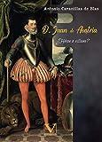 D. Juan de Austria: ¿Héroe o Villano? (Narrativa)